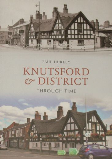 Knutsford and District Through Time, by Paul Hurley